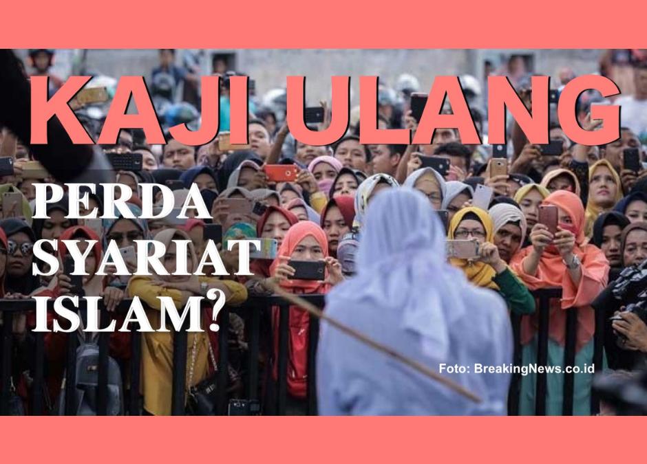 Kaji Ulang Perda Syariat Islam