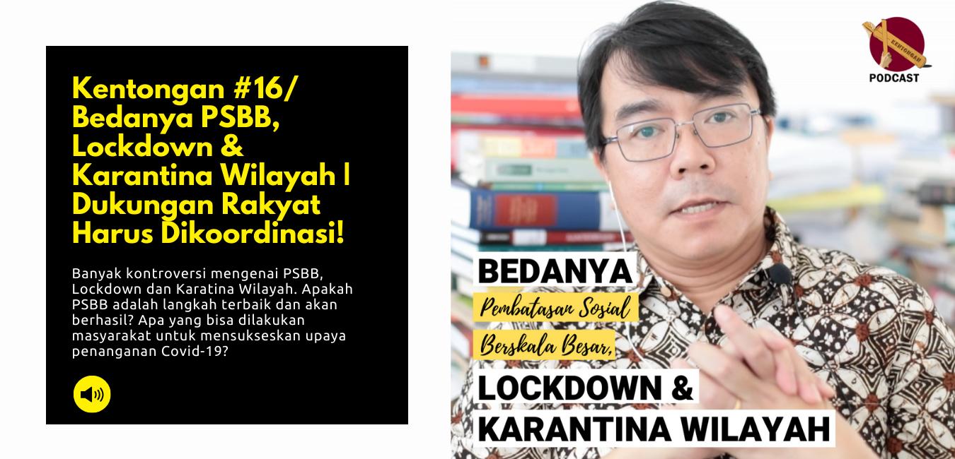 Bedanya PSBB, Lockdown & Karantina Wilayah   Dukungan Rakyat Harus Dikoordinasi!